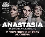 Royal Opera House: ANASTASIA | Mer 2 Novembre | ore 20.15