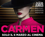 Royal Opera House: CARMEN | Mar 6 Marzo | ore 19.45