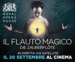 Royal Opera House: IL FLAUTO MAGICO | Mer 20 Settembre | ore 20.15