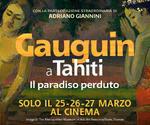 LA GRANDE ARTE all'MPX: evento GAUGUIN   Lun25 Mar26 Mer27 Marzo