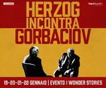 I WONDER STORIES: evento HERZOG - GORBACIOV | dal 19 al 22 Gennaio