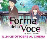 stagione ANIME: evento LA FORMA DELLA VOCE | Mar24 e Mer25 Ottobre