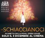 Royal Opera House: LO SCHIACCIANOCI | Lun 3 Dicembre | ore 20.15