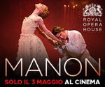 Royal Opera House: MANON | Gio 3 Maggio | ore 20.15