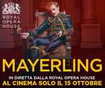 Royal Opera House: MAYERLING | Lun 15 Ottobre | ore 20.15
