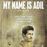 proiezione-evento MY NAME IS ADIL all'MPX | Mar24-Mer25-Gio26 Ottobre