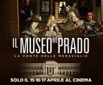 LA GRANDE ARTE all'MPX: evento MUSEO DEL PRADO | Lun15 Mar16 Mer17 Aprile