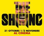 proiezione-evento SHINING all'MPX | Mar 31 Ottobre - Mer 1 e Gio 2 Novembre