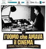 L'uomo che amava il cinema. Piero Tortolina, cinéphile - PROIEZIONI ALL'MPX