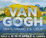 LA GRANDE ARTE all'MPX: evento VAN GOGH | Lun9-Mar10-Mer11 Aprile